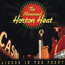 Liquor In The Front/Reverend Horton Heat