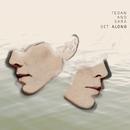 Get Along/Tegan And Sara