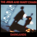 Darklands (Expanded Version)/The Jesus And Mary Chain