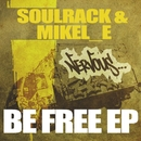 Be Free EP/Soulrack & Mikel_E