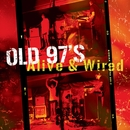 Alive & Wired/Old 97's
