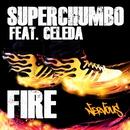 Fire feat. Celeda/Superchumbo