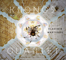 Music of Vladimir Martynov/Kronos Quartet
