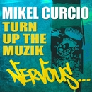Turn Up The Muzik/Mikel Curcio