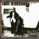 Ghetto Bells/Vic Chesnutt
