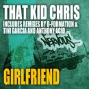 Girlfriend/That Kid Chris