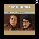 Crosscurrents/Danny Kalb & Stefan Grossman