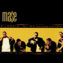 Lookin' At Me/Mase