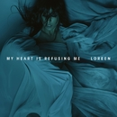 My Heart Is Refusing Me/Loreen