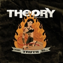 The Truth Is.../Theory Of A Deadman