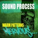Warm Patterns/Sound Process