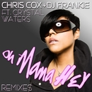 Oh Mama Hey feat. Crystal Waters/Chris Cox & DJ Frankie