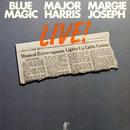 Live!/Blue Magic, Major Harris & Margie Joseph