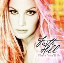 There You'll Be (European Version)/Faith Hill