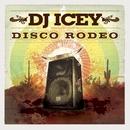 Disco Rodeo/DJ Icey