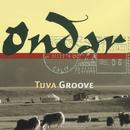 Tuva Groove/Ondar
