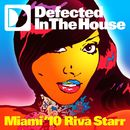 Defected In The House Miami '10 mixed by Riva Starr/Defected In The House Miami '10 mixed by Riva Starr