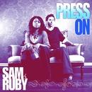 Press On/Sam & Ruby