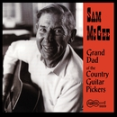 Grand Dad Of The Country Guitar Pickers/Sam  McGee