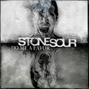 Do Me A Favor/Stone Sour
