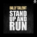 Stand up and Run/Billy Talent