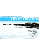 Cry of Creation (feat. Stephanie Tiangco)/JayQuik