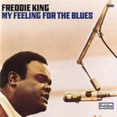 My Feeling For the Blues/Freddie King