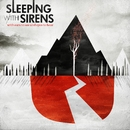 With Ears To See And Eyes To Hear/Sleeping With Sirens