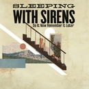 Do It Now Remember It Later/Sleeping With Sirens