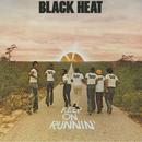 Keep On Runnin'/Black Heat