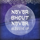 Acoustic EP/Never Shout Never