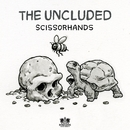 Scissorhands - Single/The Uncluded
