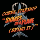 Snakes On A Plane [Bring It]/Cobra Starship