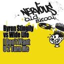 I Don't Want U 2 Turn Me/Byron Stingily vs Wide Life