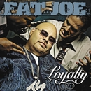 Loyalty/Fat Joe