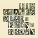Dead & Born & Grown/The Staves