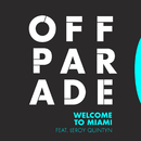 Welcome to Miami [feat. Leroy Quintyn]/Off Parade