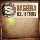 Feel It Today/Bageera