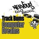 Computer Dreams/Track Bums