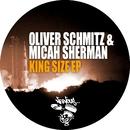 King Size EP/Oliver Schmitz & Micah Sherman