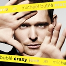 Crazy Love/Michael Bublé