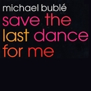Save The Last Dance For Me EP/Michael Bublé