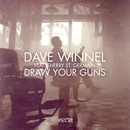 Draw Your Guns (feat. Sherry St. Germain)/Dave Winnel