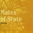 Team Boo/Mates of State