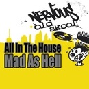Mad As Hell/All In The House