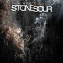 House of Gold & Bones, Part 2/Stone Sour