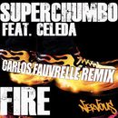 Fire (feat. Celeda)/Superchumbo