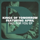 Fall For You EP (feat. April)/Kings of Tomorrow