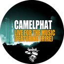 Live For The Music (feat. Erire)/Camelphat