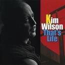 That's Life/Kim Wilson